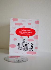 Živá knihovna jako metoda výuky aneb vzdělávání příběhem - CD